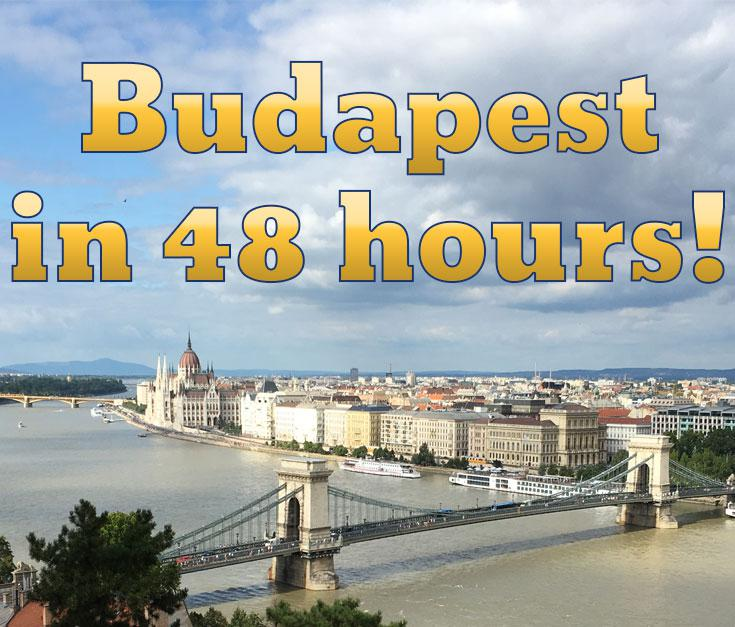 Budapest in 48 Hours