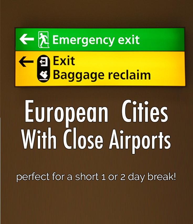 Top 10 European Cities With Really Close Airports