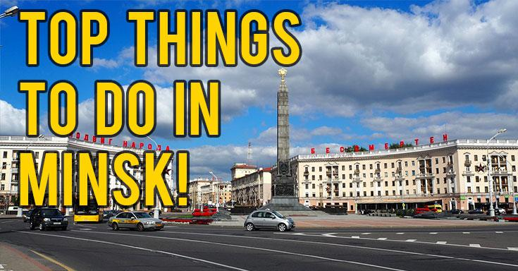 Top 7 Things To Do in Minsk