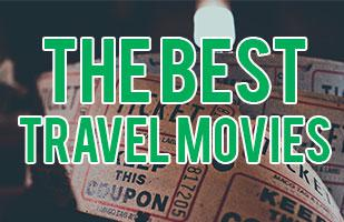 Top Travel Movies - 29 Movie Recommendations from the top travel bloggers!