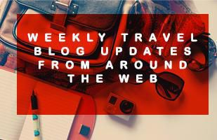 Travel Blog Weekly Roundup: September 8 2018