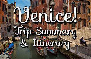 Venice in A Weekend: Trip Summary And Sample Itinerary