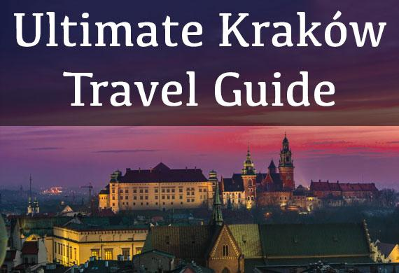 Ultimate Kraków City Travel Guide