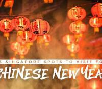 5 Must-Visit Spots In Singapore During Chinese New Year