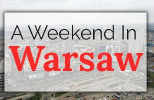 A Weekend in Warsaw (Photo Guide)