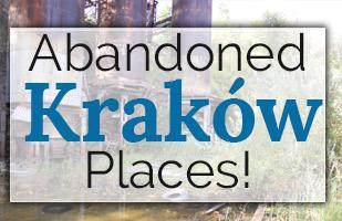 Abandoned Places in Kraków