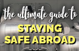 Ultimate Guide to Safe Travelling! 35 Tips For Travelling Abroad Safely!