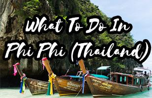 Things to do in Phi Phi (Thailand) and How Long To Stay There