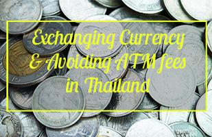 Ultimate Guide To Exchanging Money and Withdrawing from ATM Machines (and how to avoid high withdrawal fees) in Thailand