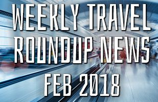 Weekly Travel News From Around The Web: 7th Feb 2018